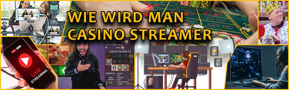 Wie wird man Casino Streamer