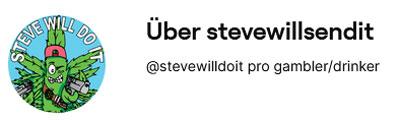 Die Eigenbeschreibung von SteveWillSendIt auf Twitch